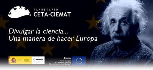 Planetario de Trujillo: Divulgar la ciencia... Una manera de hacer Europa